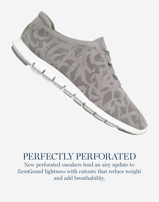 Perfectly Perforated: New perforated sneakers lend an airy update to ZerøGrand lightness with cutouts that reduce weight and add breathability.