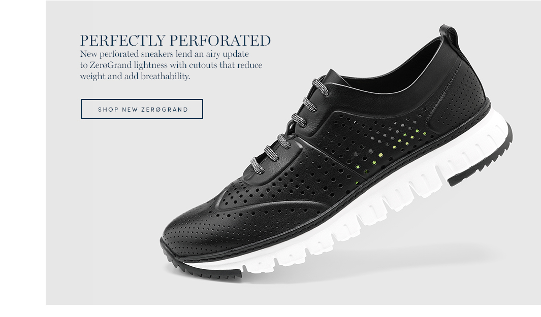 Perfectly Perforated. new perforated sneakers lend an airy update to ZeroGrand lightness with cutouts that reduce weight and add breathability. Shop New ZeroGrand