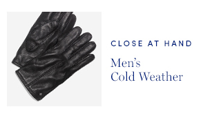Close At Hand: Men's Cold Weather