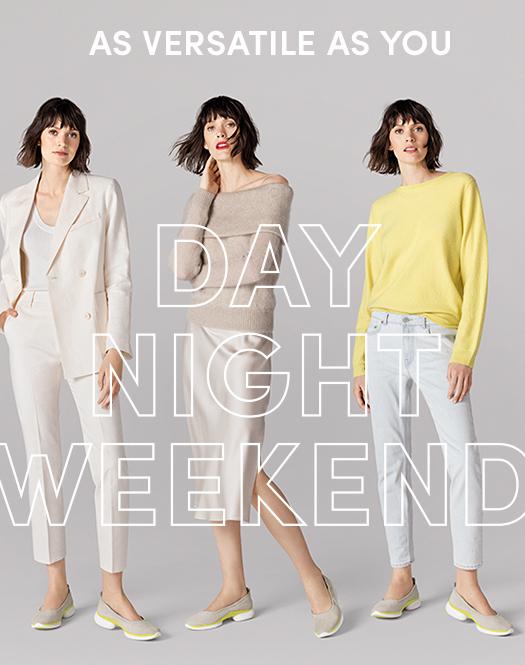 As Versatile As You: Day, Night, Weekend.