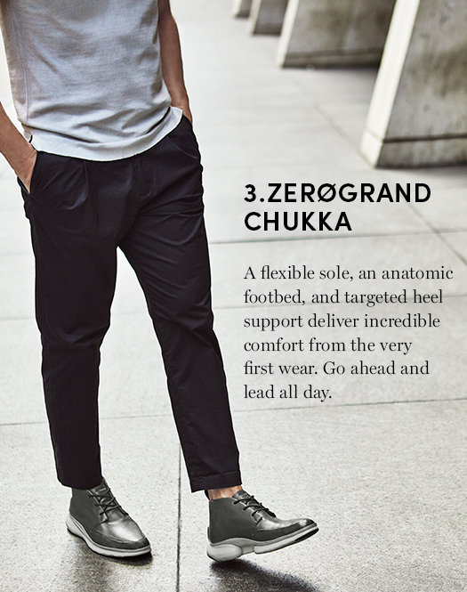 3.ZEROGRAND Chukka: A flexible sole, an anatomic footbed, and targeted heel support deliver incredible comfort from the very first wear.