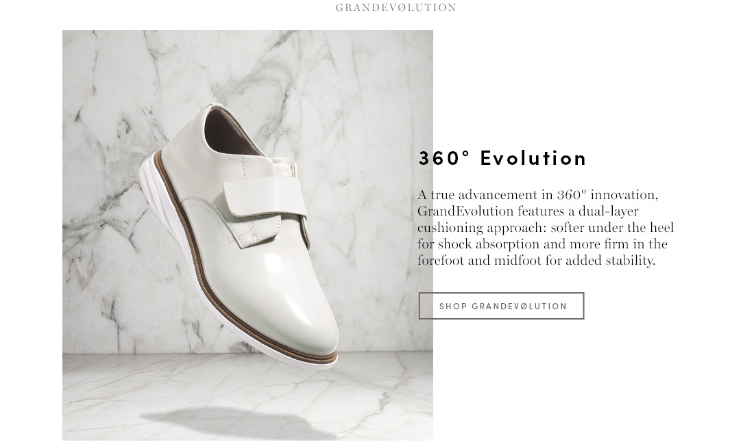 360 Evolution. A true advancement in 360 innovation, GrandEvolution features a dual-layer cushioning approach: softer under the heel for shock absorption and more firm in the forefoot and midfoot for added stability