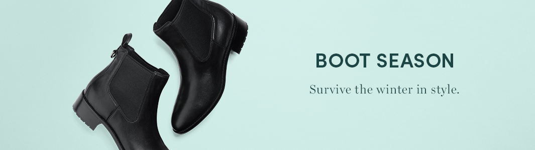 Boot Season. Survive the winter in style