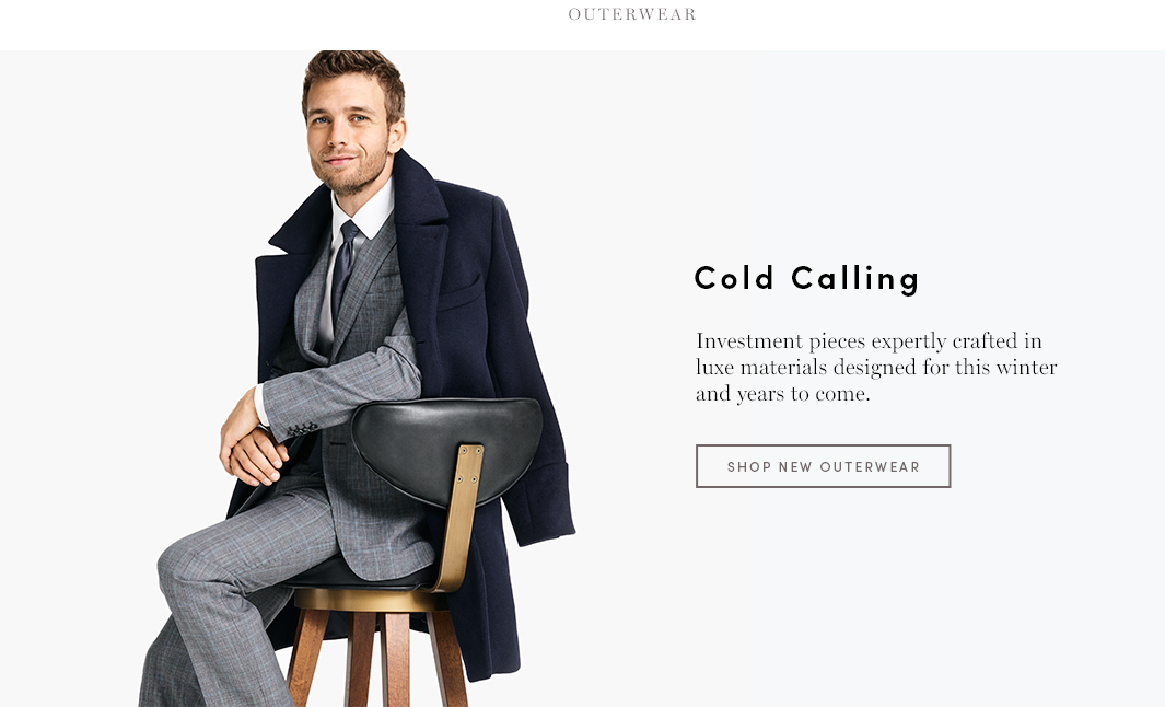 Cold Calling. Investment peces expertly crafted in luxe materials designed for this winter and years to come