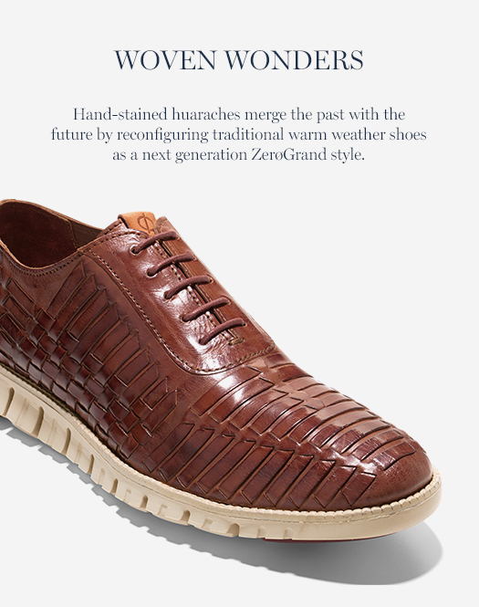 Woven Wonders: Hand-stained huaraches merge the past with the future by reconfiguring traditional warm weather shoes as a next generation ZerøGrand style.
