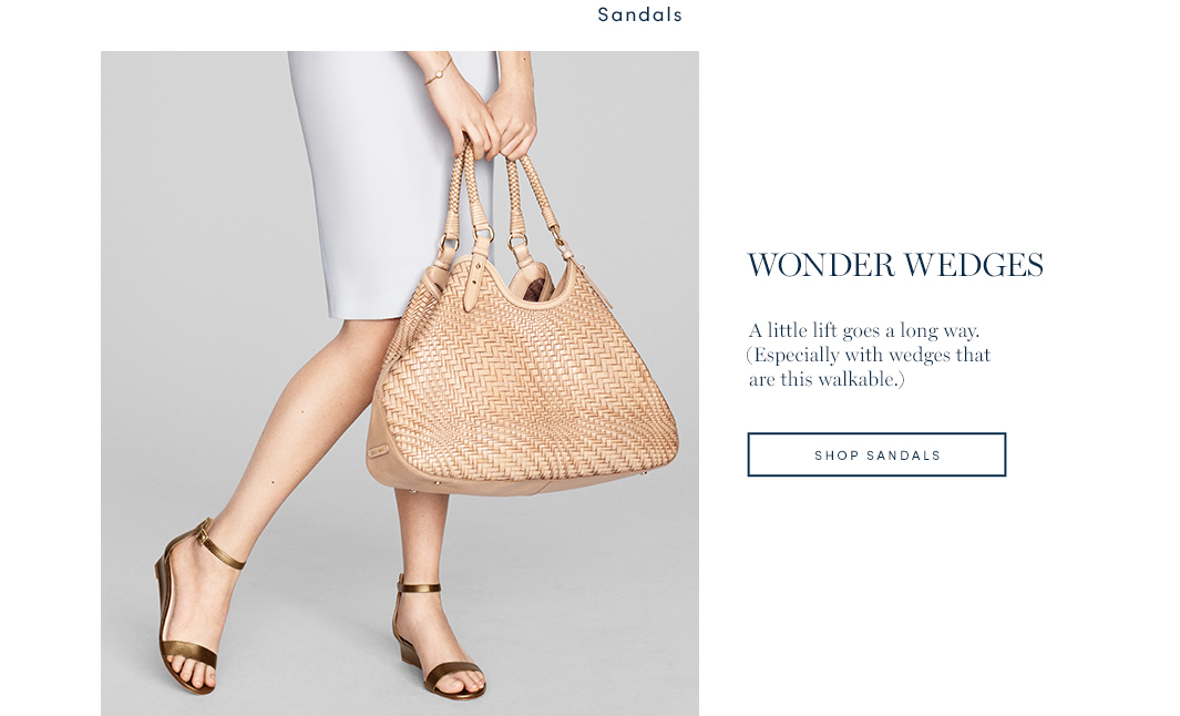 Wonder Wedges. A little gift goes a long way. (Especially with wedges that are this walkable.) Shop Sandals.