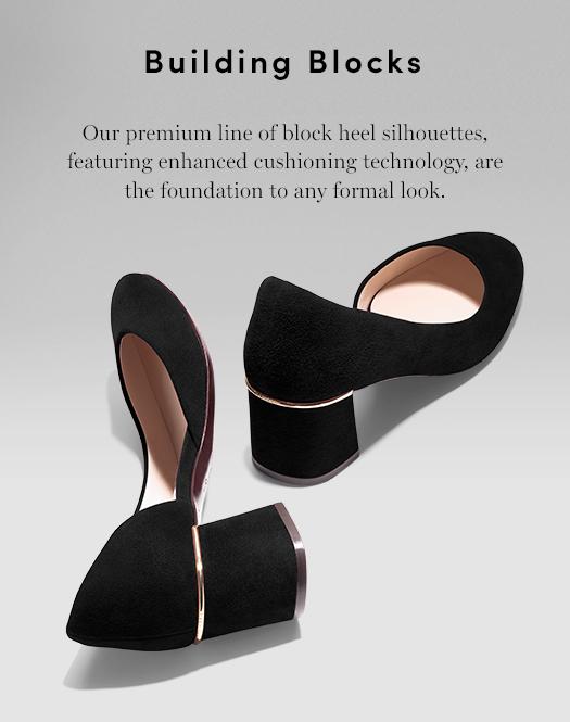 Building Blocks. Our premium line of block heel silhouettes