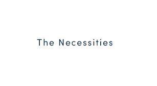 The Necessities