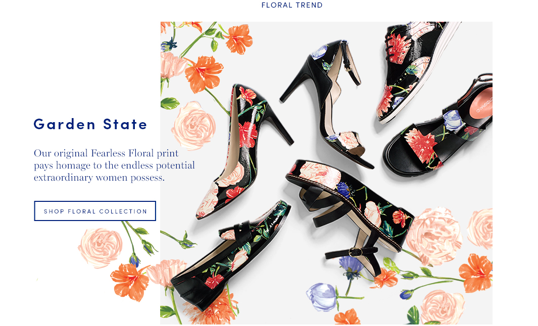 Garden State. Our original Fearless Floral print pays homage to the endless potential extraordinary women possess