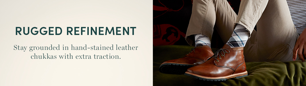 Rugged Refinement. Stay grounded in hand-stained leather chukkas with extra traction'