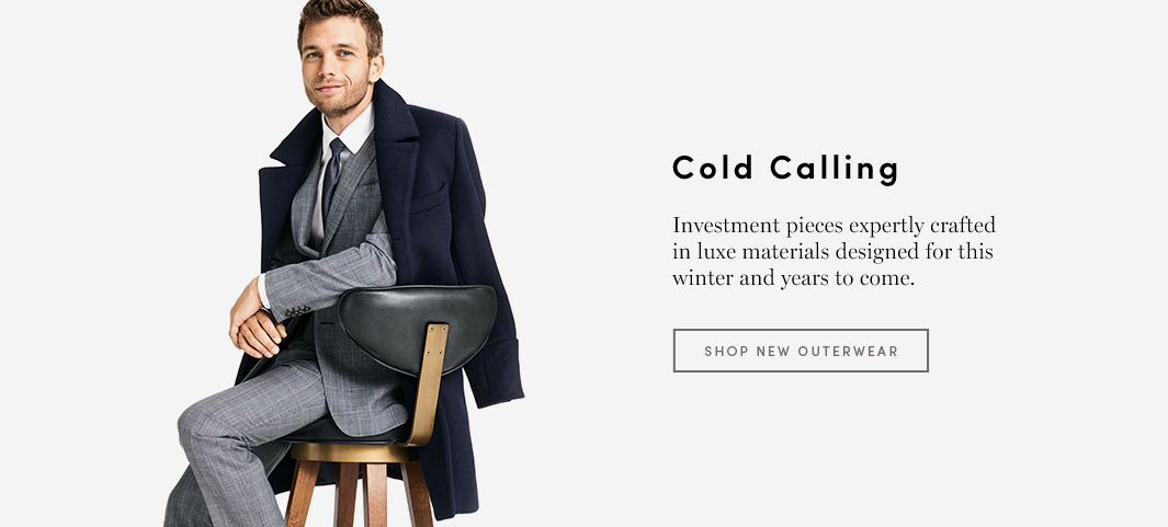 Cold Calling: Investment pieces expertly crafted in luxe materials designed for this winter and years to come.