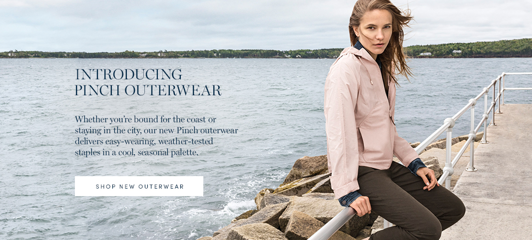 Introducing Pinch Outerwear. Whether you're bound for the coast or staying in the city, our new Pinch outerwear delivers easy-wearing, weather-tested staples in a cool, seasonal palette. Shop New Outerwear.