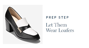 Prep Step - Let Them Wear Loafers