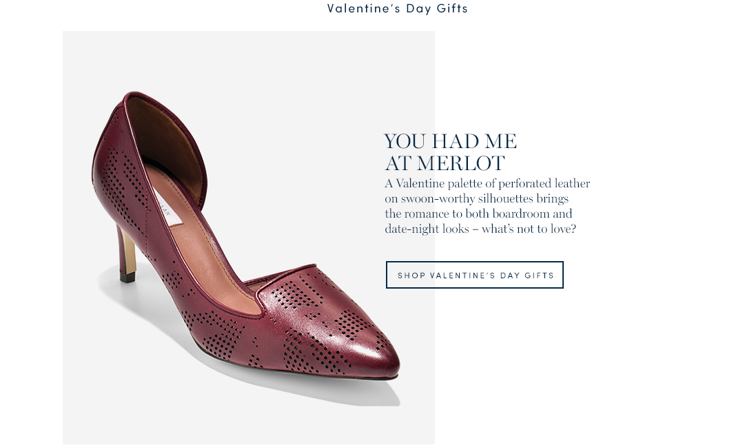You had me at Merlot. A  Valentine palette of perforated leather on swoon-worthy silhouettes brings the romance to both boardroom and date-night look - what's not to love? Shop Valentine's Day Gifts