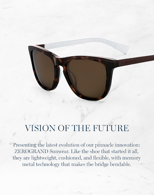Presenting the latest evolution of our pinnacle innovation: ZerøGrand Sunwear. Like the shoe that started it all, they are lightweight, cushioned, and flexible, with memory metal technology that makes the bridge bendable.